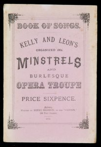 Kelly and Leon's Minstrels and Burlesque Opera Troupe. Book of songs.