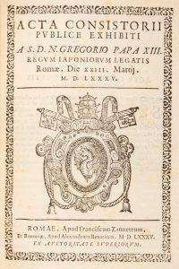 Acta consistorii publice exhibiti a S.D.N. Gregorio Papa XIII. regum Iaponiorum legatis Romae,Gonsalves, Gaspar; Boccapaduli, Antonio# 13328