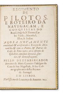 Regimento de pilotos, e roteiro da navegaçam, e conquistas do Brazil, Angola, S. Thome, Cabo Verde,Mariz Carneiro, António de, d. 1642# 13313