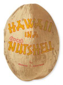 Hawaii in a (coco) nutshellARMITAGE, George T.# 13754