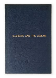 Clarence and the goblins; or, under the earth.GREEN, Henry Mackenzie (eleven years of age)# 4758