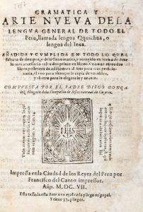 Gramatica y arte nveva dela lengva general de todo el Peru, llamada lengua Qquichua, o lengua delGONZÁLEZ HOLGUÍN, Diego (1560-1620)# 12441
