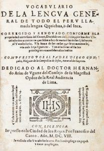 Vocabulario de la Lengva General de todo el Perv llamada Lengva Qquichua o del Inca.GONZÁLEZ HOLGUÍN, Diego (1560-1620)# 12410