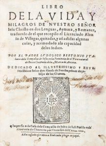Libro de la vida y milagros de Nuestro Señor Iesu Christo en dos lenguas, Aymara y Romance, traducidoAlonso de Villegas; Ludovico BERTONIO# 12569