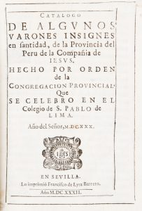 Catalogo de Algunos Varones Insignes en santidad, de la Provincia del PeruAlonso Messia; Ecclesia Catholica - Jesuitas# 12658