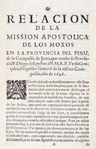 Relacion de la mission apostolica de los Moxos en la provincia del Peru, de la Compañia de Jesvs,Diego de Eguiluz (1625-1704)# 12659