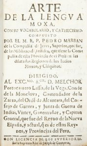 Arte de la lengua Moxa, con su vocabulario, y cathecismo.Pedro Marbán# 12561