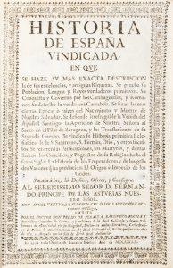 Historia de España vindicada : en que se haze su mas exacta descripcion la de sus excelencias,Pedro de Peralta Barnuevo# 12494