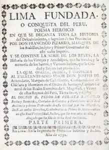 Lima fundada, o, Conquista del Peru : poema heroico en que se decanta toda la historia delPedro de Peralta Barnuevo# 12570