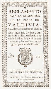 Reglamento para la guarnicion de la plaza de Valdivia, y castillos de su jurisdicion: numero deDiego de Hesles; José A Manso de Velasco# 12630