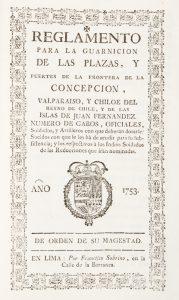 Reglamento para la guarnicion de las plazas, y fuertes de la frontera de la Concepcion, Valparaiso,by Peru (Viceroyalty). Virrey, 1745-1761 (José A. Manso de Velasco, conde de Superunda); Diego de Hesles; Perú (Virregnat). Capitán General.# 12534