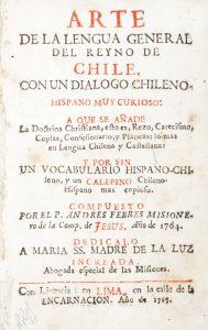 Arte de la lengua general del reyno de Chile, con un dialogo chileno-hispano muy curioso: a que seAndrés Febrés# 12451