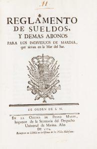 Reglamento de sueldos, y demas abonos para los individuos de marina, que sirvan en la Mar del Sur.Spain. Sovereign (1759-1788 : Charles III); Peru. Manuel de Amat y Junient, Viceroy# 12613