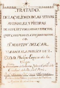 [MANUSCRIPT] Tratado de la Calidad de las Yervas Aniales y Piedras de sus Virtudes, huso, y efectosDelgar, Martin# 12784