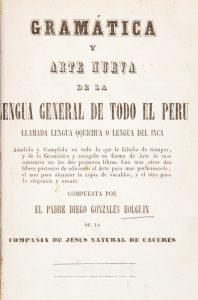 Gramática y arte nueva de la lengua general de todo el Peru,González Holguín, Diego, b. 1552.# 12537
