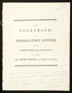 The telegraph; a consolatory epistle : from Thomas Muir, Esq. of Botany Bay,MUIR, Thomas (1765-1798) [HAMILTON, George]# 11262