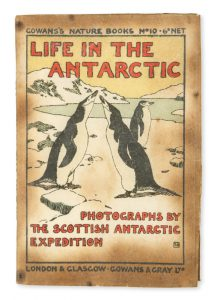 Life in the Antarctic : sixty photographs by members of the Scottish National Antarctic Expedition[BRUCE, W.S., et al]# 11222