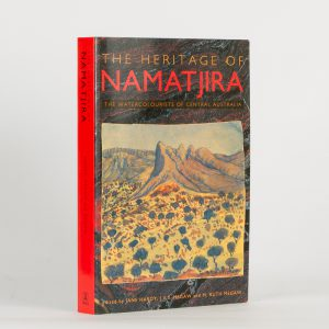 The Heritage of Namatjira. The Watercolourists of Central Australia.[NAMATJIRA]. HARDY, Jane, MEGAW, J.V.S., and MEGAW, M. Ruth# 10190