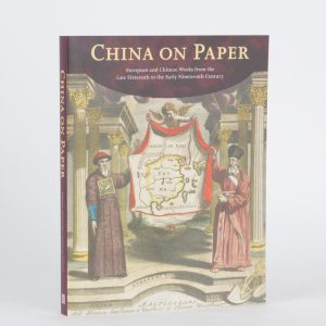 China on paper : European and Chinese works from the late sixteenth to the early nineteenth century