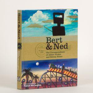Bert & Ned: the correspondence of Albert Tucker and Sidney NolanMCCAUGHEY, Patrick (ed.)# 14301