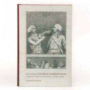 The Celebrated George Barrington: A Spurious Author; the Book Trade, and Botany Bay…