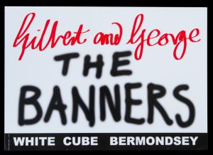 Gilbert and George : The Banners (signed and inscribed)GILBERT AND GEORGE# 14084