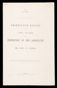 Thirteenth report of the Board for the protection of the Aborigines in the Colony of Victoria