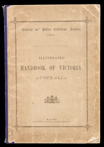 Illustrated handbook of Victoria, Australia. Colonial and Indian Exhibition, London, 1886.THOMSON, James; Victoria. Royal Commission of Victoria.# 13904