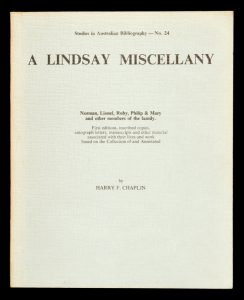 A Lindsay Miscellany (presentation copy for Douglas Stewart)CHAPLIN, Harry F.# 13710