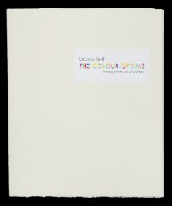 The colour of time. Photographs & gouaches (the artist's copy)LETI, Bruno# 13693