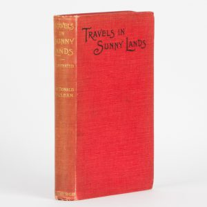 Travels in sunny lands [presentation copy]