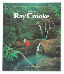 North of Capricorn : the art of Ray Crooke[CROOKE]. SMITH, Sue.# 12959
