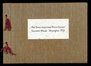 "The ""Sino-Japanese Disturbances"" souvenir album. Shanghai. 1932TANAKA, Ryozo, ed.# 12816"