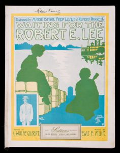 [SHEET MUSIC] Waiting for the Robert E. LeeMUIR, Lewis F. (music); GILBERT, Louis Wolfe (words)# 12730