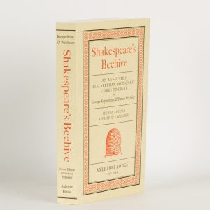 Shakespeare's beehive : an annotated Elizabethan dictionary comes to light (Revised edition)