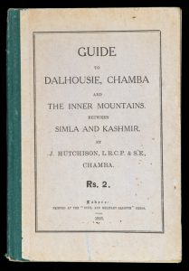 Guide to Dalhousie, Chamba, and the inner mountains between Simla and KashmirHUTCHINSON, J.# 12598