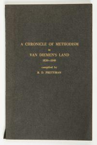 A chronicle of Methodism in Van Diemen's Land 1820-1840PRETYMAN, R.D. (compiler)# 12219