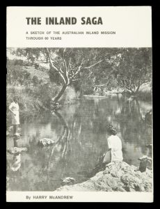 The inland saga : a sketch of the Australian Inland Mission through 60 yearsMcANDREW, Harry# 11923