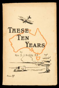 These ten years : a record of the work of the Bush Church Aid SocietyKIRKBY, S.J.# 11863