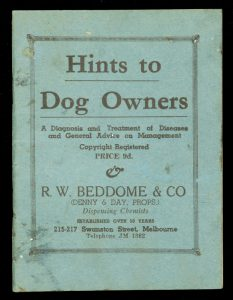 Hints to dog owners : a diagnosis and treatment of diseases and general advice on management.R.W. BEDDOME & CO.# 11843