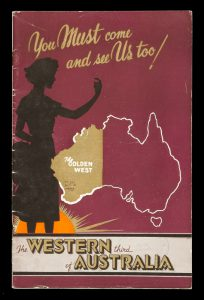 You must come and see us too! : the Western third of Australia