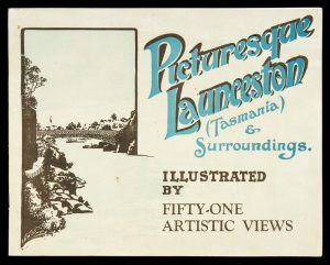 Pictorial souvenir of Launceston (Tasmania) and surrounding tourist resorts,