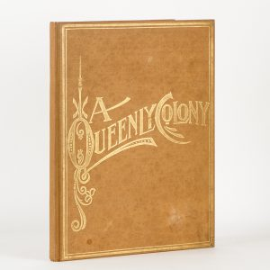 A Queenly Colony. Pen sketches and camera glimpses