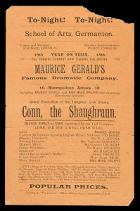 School of Arts, Germanton ... Maurice Gerald's Famous Dramatic Company ... Conn, the Shaughraun.