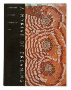A myriad of dreaming : Twentieth Century Aboriginal ArtDIGGINS, Lauraine# 11577