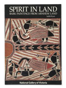 Spirit in land : bark paintings from Arnhem Land in the National Gallery of VictoriaRYAN, Judith# 11482
