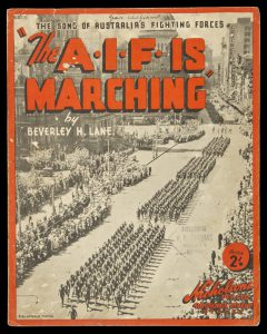 [SHEET MUSIC] The A.I.F. is marching : dedicated to the men of the Australian fighting forcesLANE, Beverley H.# 11172