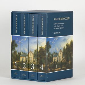 A far microcosm : building and architecture in Van Diemen's Land and Tasmania 1803-1914