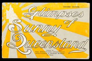 Glimpses of sunny QueenslandQueensland. Government Intelligence and Tourist Bureau.# 10331