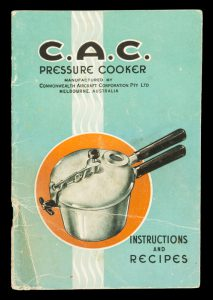 The C.A.C. pressure cooker / manufactured by Commonwealth Aircraft Corporation Pty Ltd.